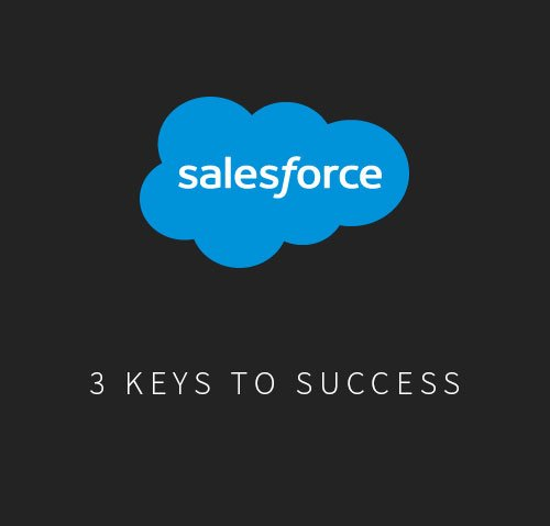 3 Keys to a Successful Salesforce Implementation